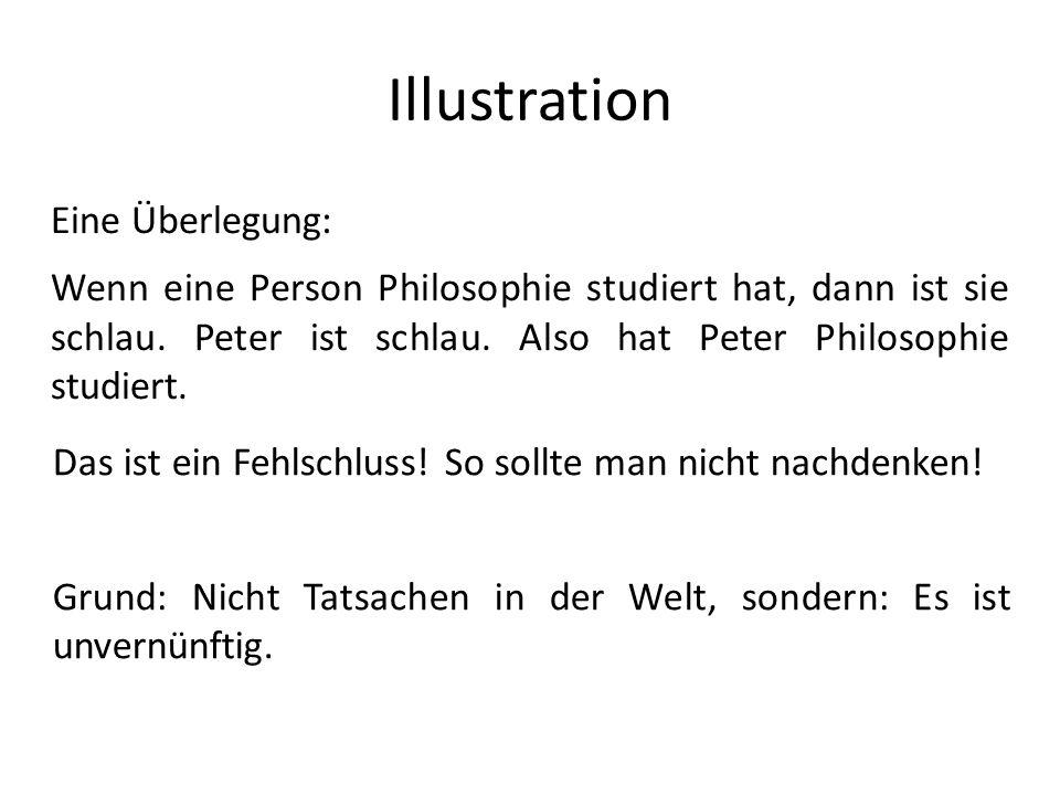 Illustration Eine Überlegung: Wenn eine Person Philosophie studiert hat, dann ist sie schlau. Peter ist schlau. Also hat Peter Philosophie studiert. D