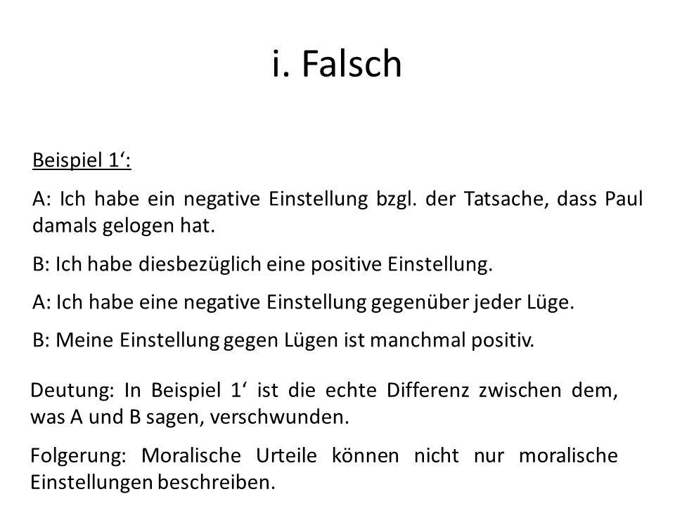 i. Falsch Beispiel 1: A: Ich habe ein negative Einstellung bzgl. der Tatsache, dass Paul damals gelogen hat. B: Ich habe diesbezüglich eine positive E
