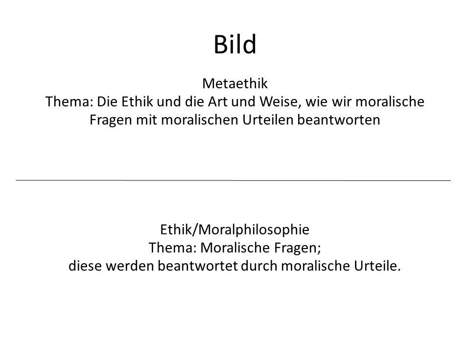 Geschichte Die Metaethik entstand als eigene Disziplin der Praktischen Philosophie im 20.
