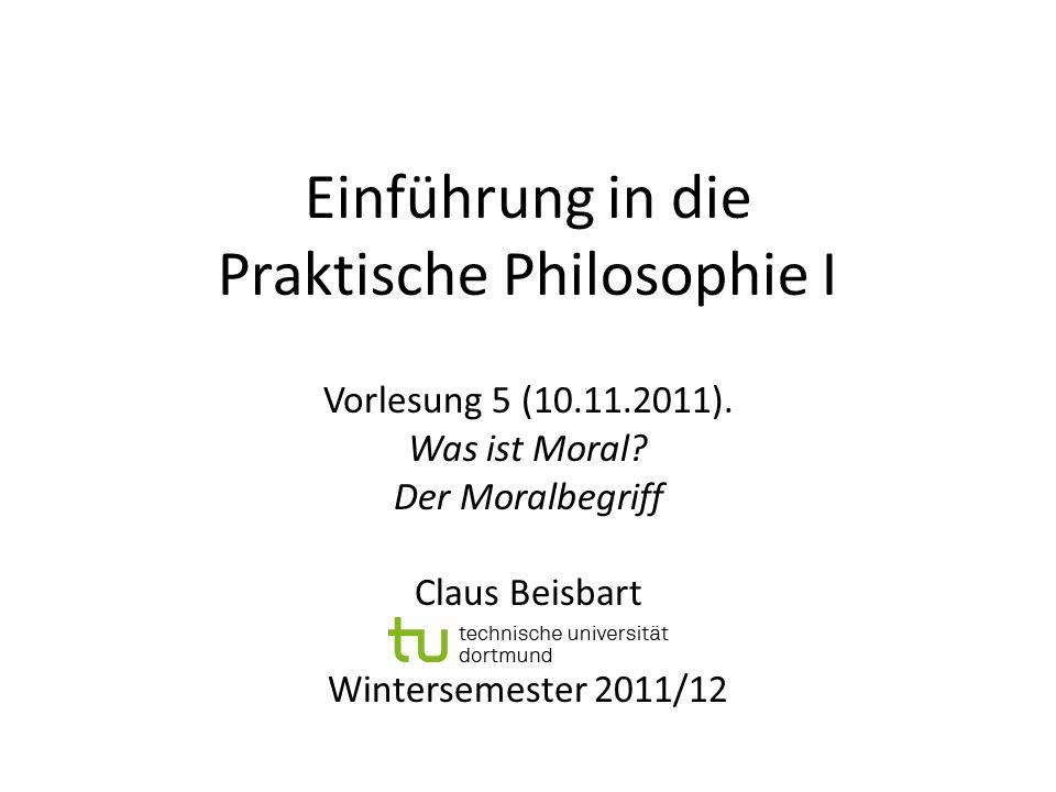 Einführung in die Praktische Philosophie I Vorlesung 5 (10.11.2011).