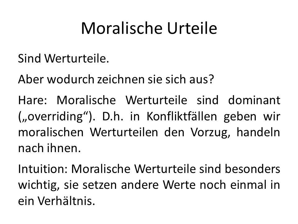 Moralische Urteile Sind Werturteile.Aber wodurch zeichnen sie sich aus.