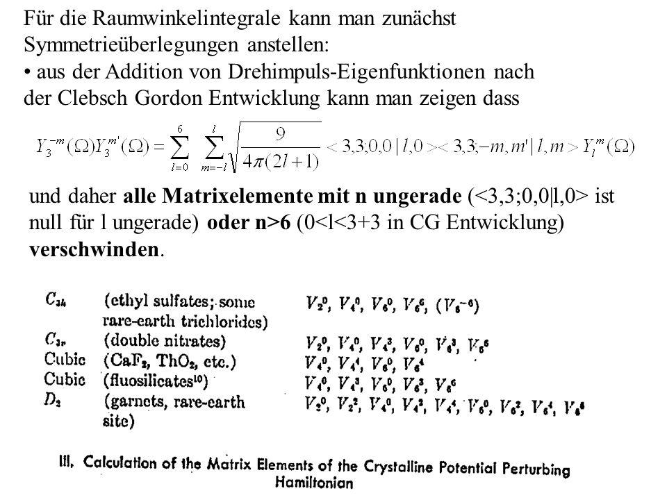 Für die Raumwinkelintegrale kann man zunächst Symmetrieüberlegungen anstellen: aus der Addition von Drehimpuls-Eigenfunktionen nach der Clebsch Gordon