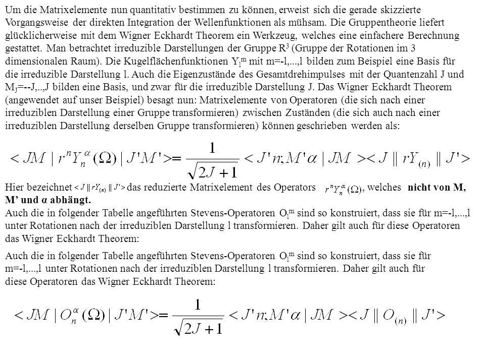 Um die Matrixelemente nun quantitativ bestimmen zu können, erweist sich die gerade skizzierte Vorgangsweise der direkten Integration der Wellenfunktio
