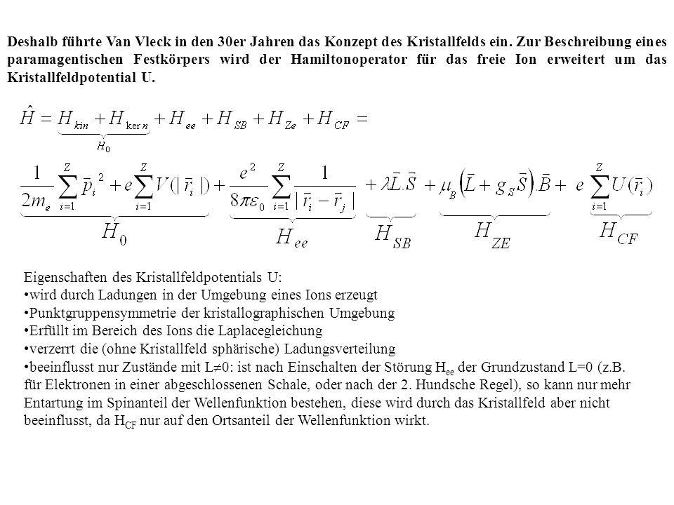 Deshalb führte Van Vleck in den 30er Jahren das Konzept des Kristallfelds ein. Zur Beschreibung eines paramagentischen Festkörpers wird der Hamiltonop