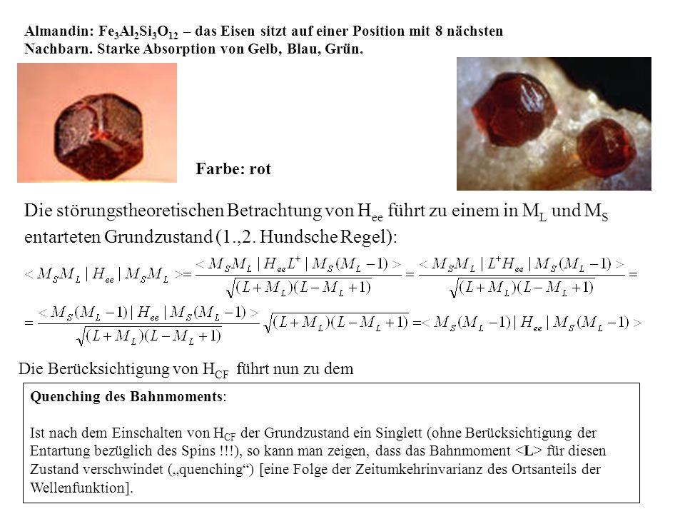 Man findet in vielen Fällen auf einem Übergangsmetallion ein reines Spinmoment (der Beitrag von in H Ze verschwindet) und kann damit die experimentell gefundenen Werte für das magnetische Moment besser erklären.
