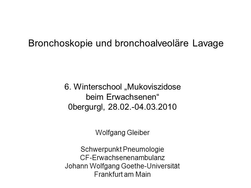 Bronchoskopie Indikation, Nebenwirkungen, Komplikationen Bronchoalveoläre Lavage Besonderheiten im Kindesalter Bronchoskopie und BAL bei CF