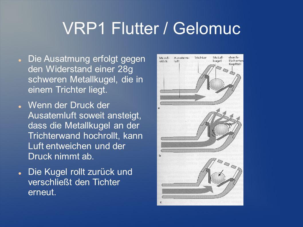 VRP1 Flutter / Gelomuc Die Ausatmung erfolgt gegen den Widerstand einer 28g schweren Metallkugel, die in einem Trichter liegt. Wenn der Druck der Ausa