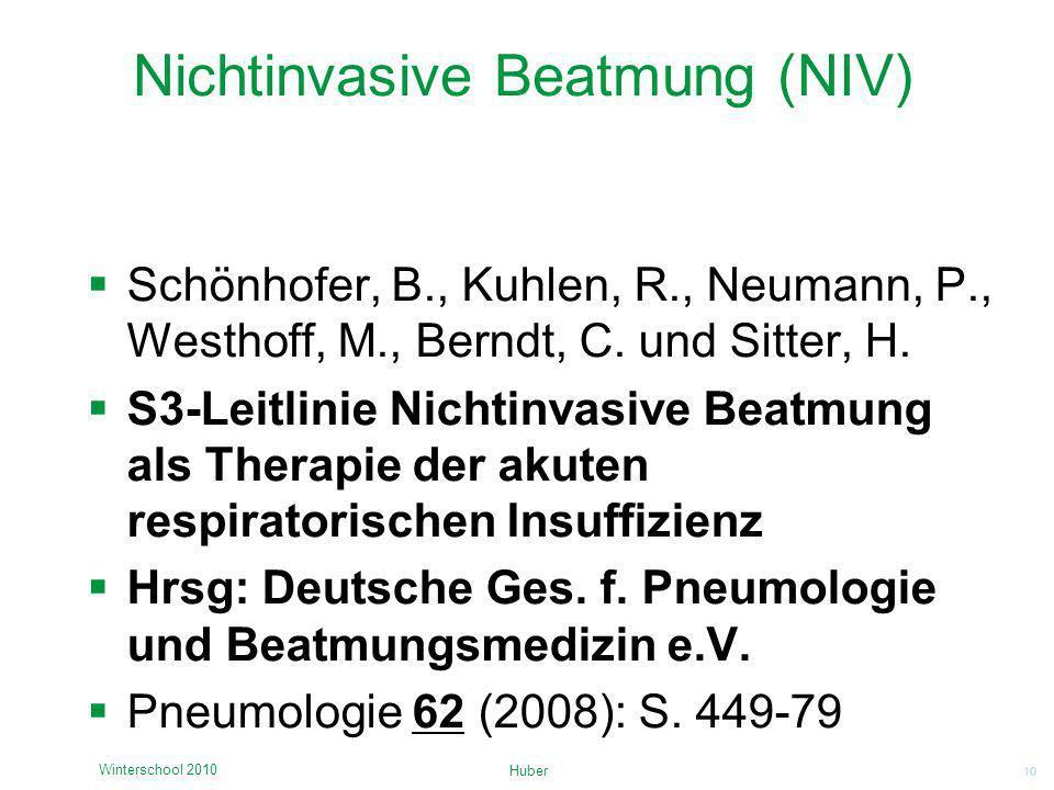 10 Nichtinvasive Beatmung (NIV) Schönhofer, B., Kuhlen, R., Neumann, P., Westhoff, M., Berndt, C. und Sitter, H. S3-Leitlinie Nichtinvasive Beatmung a