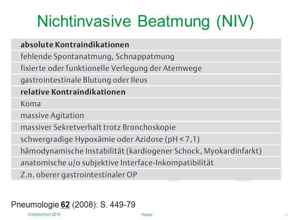 12 Nichtinvasive Beatmung (NIV) Huber Winterschool 2010 Pneumologie 62 (2008): S. 449-79