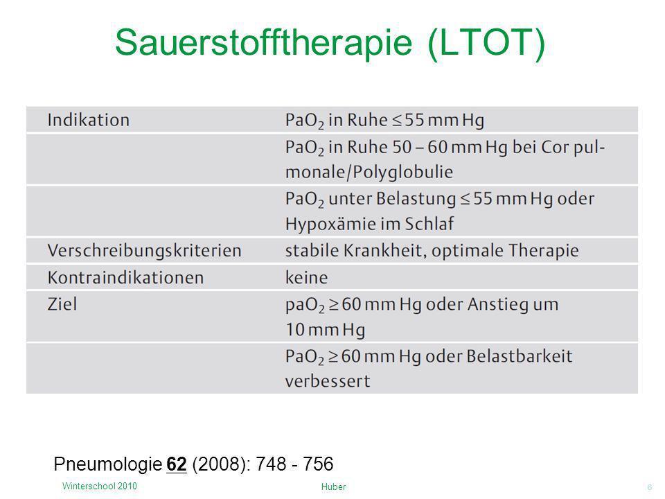 6 Sauerstofftherapie (LTOT) Huber Winterschool 2010 Pneumologie 62 (2008): 748 - 756