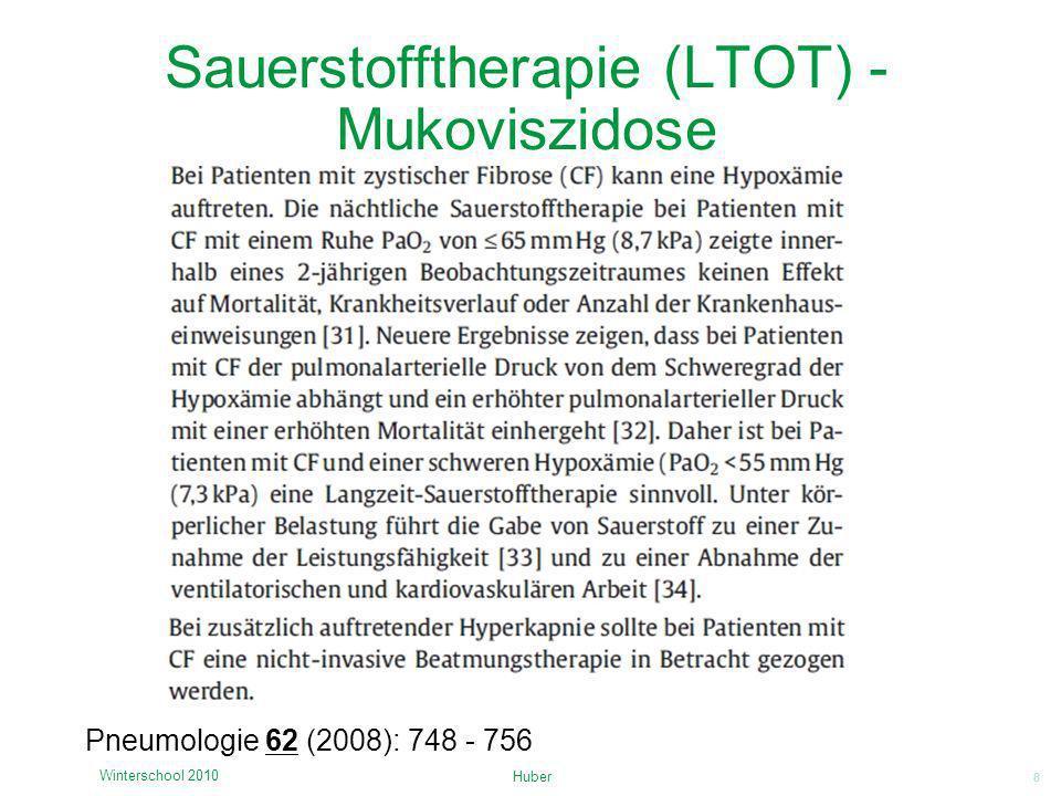 8 Sauerstofftherapie (LTOT) - Mukoviszidose Huber Winterschool 2010 Pneumologie 62 (2008): 748 - 756