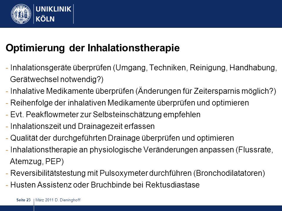 März 2011 D. DieninghoffSeite 23 Optimierung der Inhalationstherapie - Inhalationsgeräte überprüfen (Umgang, Techniken, Reinigung, Handhabung, Gerätwe