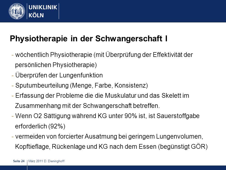 März 2011 D. DieninghoffSeite 24 Physiotherapie in der Schwangerschaft I - wöchentlich Physiotherapie (mit Überprüfung der Effektivität der persönlich