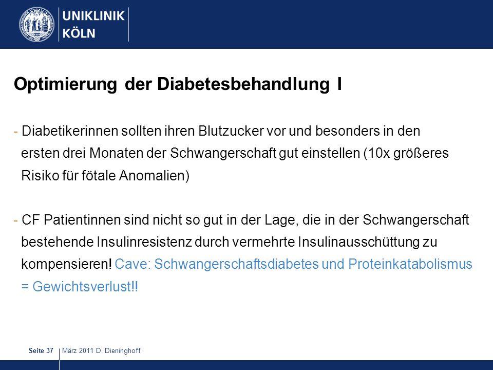 März 2011 D. DieninghoffSeite 37 Optimierung der Diabetesbehandlung I - Diabetikerinnen sollten ihren Blutzucker vor und besonders in den ersten drei
