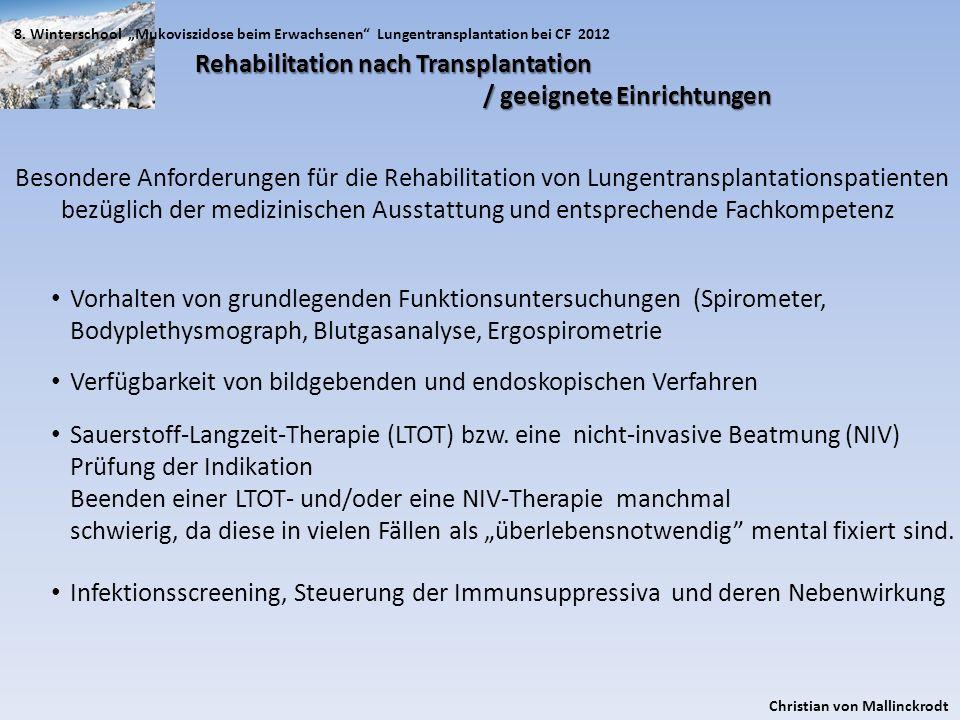 8. Winterschool Mukoviszidose beim Erwachsenen Lungentransplantation bei CF 2012 Christian von Mallinckrodt Rehabilitation nach Transplantation / geei