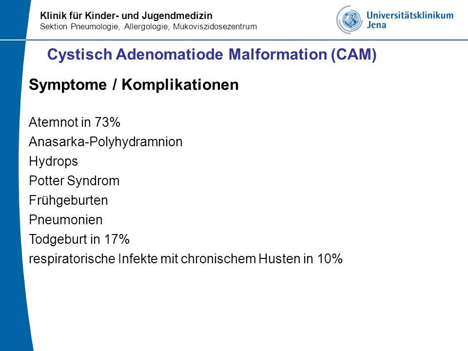 Klinik für Kinder- und Jugendmedizin Sektion Pneumologie, Allergologie, Mukoviszidosezentrum Symptome / Komplikationen Atemnot in 73% Anasarka-Polyhyd
