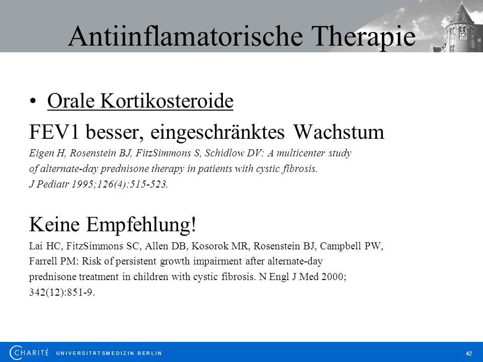 U N I V E R S I T Ä T S M E D I Z I N B E R L I N 42 Antiinflamatorische Therapie Orale Kortikosteroide FEV1 besser, eingeschränktes Wachstum Eigen H,