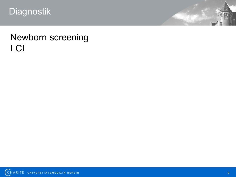 U N I V E R S I T Ä T S M E D I Z I N B E R L I N 9 Newborn screening LCI Diagnostik