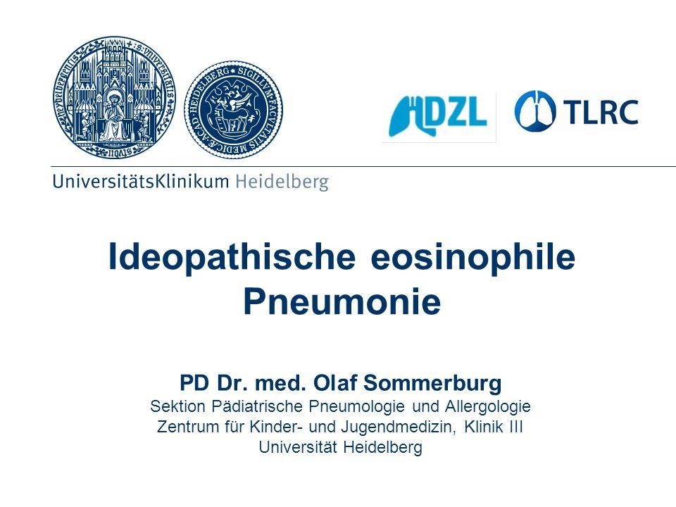Ideopathische eosinophile Pneumonie PD Dr. med. Olaf Sommerburg Sektion Pädiatrische Pneumologie und Allergologie Zentrum für Kinder- und Jugendmedizi