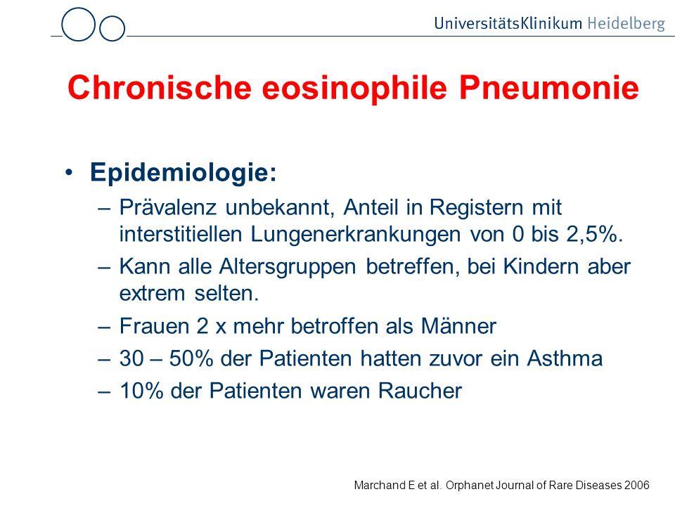 Chronische eosinophile Pneumonie Epidemiologie: –Prävalenz unbekannt, Anteil in Registern mit interstitiellen Lungenerkrankungen von 0 bis 2,5%. –Kann
