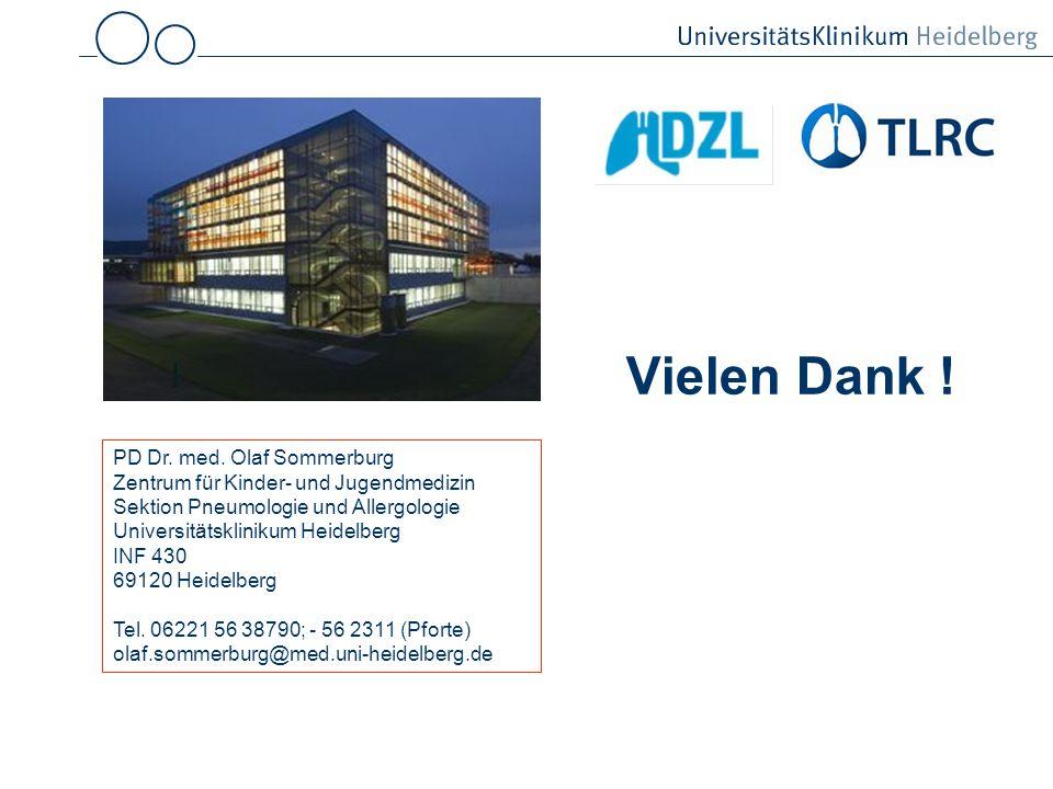 Vielen Dank ! PD Dr. med. Olaf Sommerburg Zentrum für Kinder- und Jugendmedizin Sektion Pneumologie und Allergologie Universitätsklinikum Heidelberg I