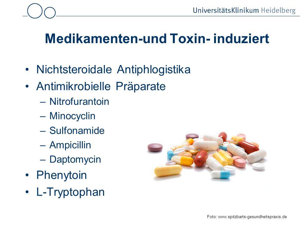 Medikamenten-und Toxin- induziert Nichtsteroidale Antiphlogistika Antimikrobielle Präparate –Nitrofurantoin –Minocyclin –Sulfonamide –Ampicillin –Dapt