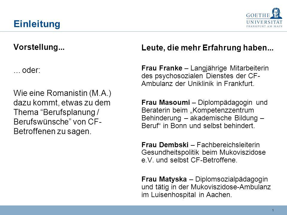 0 Berufsplanung / Berufswünsche Beitrag zur 7. Winterschool Mukoviszidose beim Erwachsenen von Annette Pfalz 7. März 2011