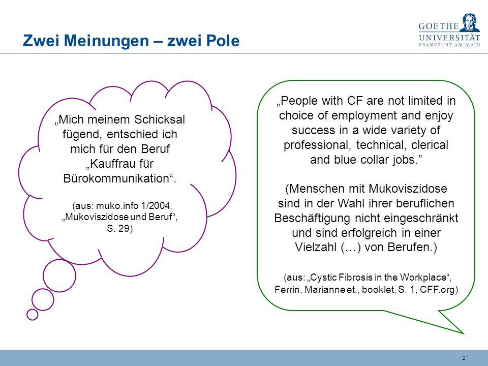 2 Zwei Meinungen – zwei Pole Mich meinem Schicksal fügend, entschied ich mich für den Beruf Kauffrau für Bürokommunikation.