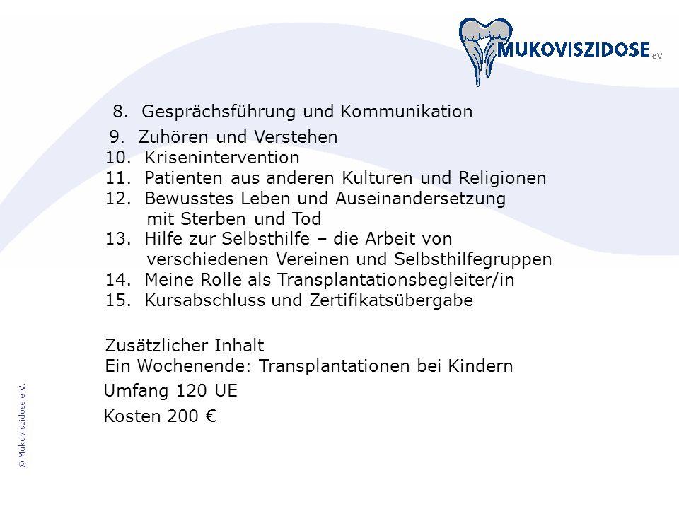 8. Gesprächsführung und Kommunikation 9. Zuhören und Verstehen 10. Krisenintervention 11. Patienten aus anderen Kulturen und Religionen 12. Bewusstes