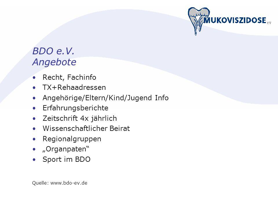 BDO e.V. Angebote Recht, Fachinfo TX+Rehaadressen Angehörige/Eltern/Kind/Jugend Info Erfahrungsberichte Zeitschrift 4x jährlich Wissenschaftlicher Bei