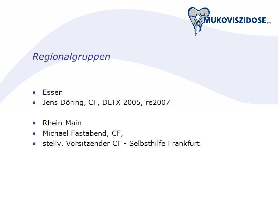 Regionalgruppen Essen Jens Döring, CF, DLTX 2005, re2007 Rhein-Main Michael Fastabend, CF, stellv. Vorsitzender CF - Selbsthilfe Frankfurt