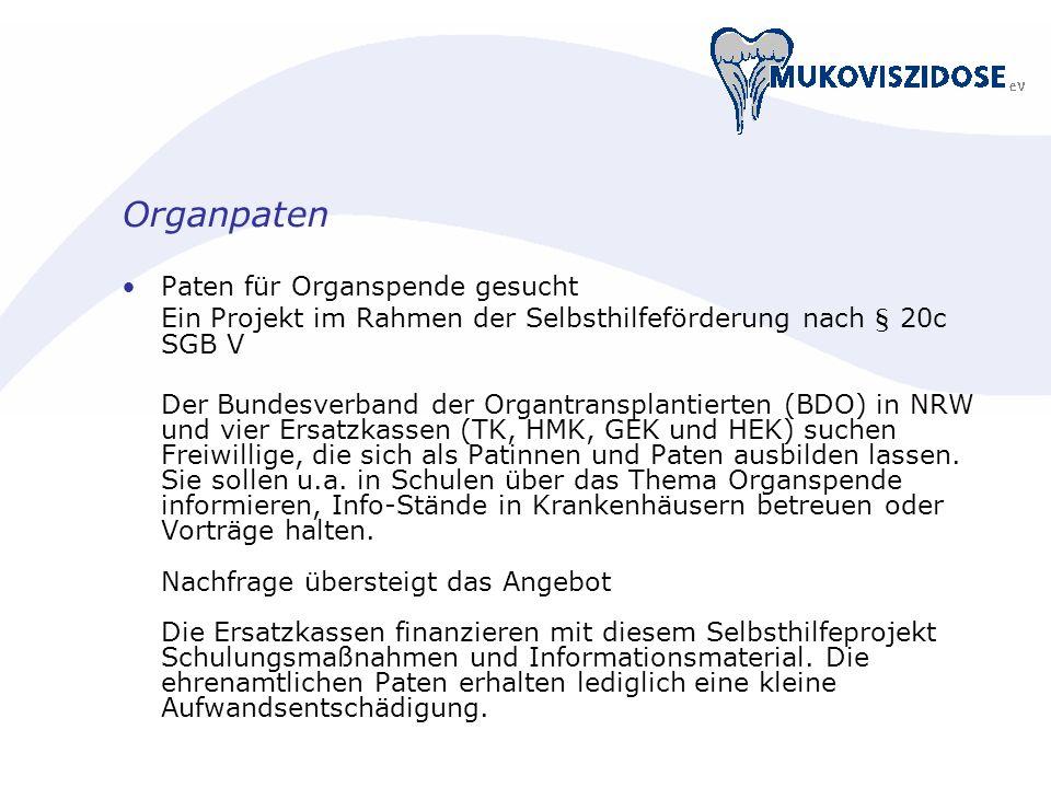 Organpaten Paten für Organspende gesucht Ein Projekt im Rahmen der Selbsthilfeförderung nach § 20c SGB V Der Bundesverband der Organtransplantierten (