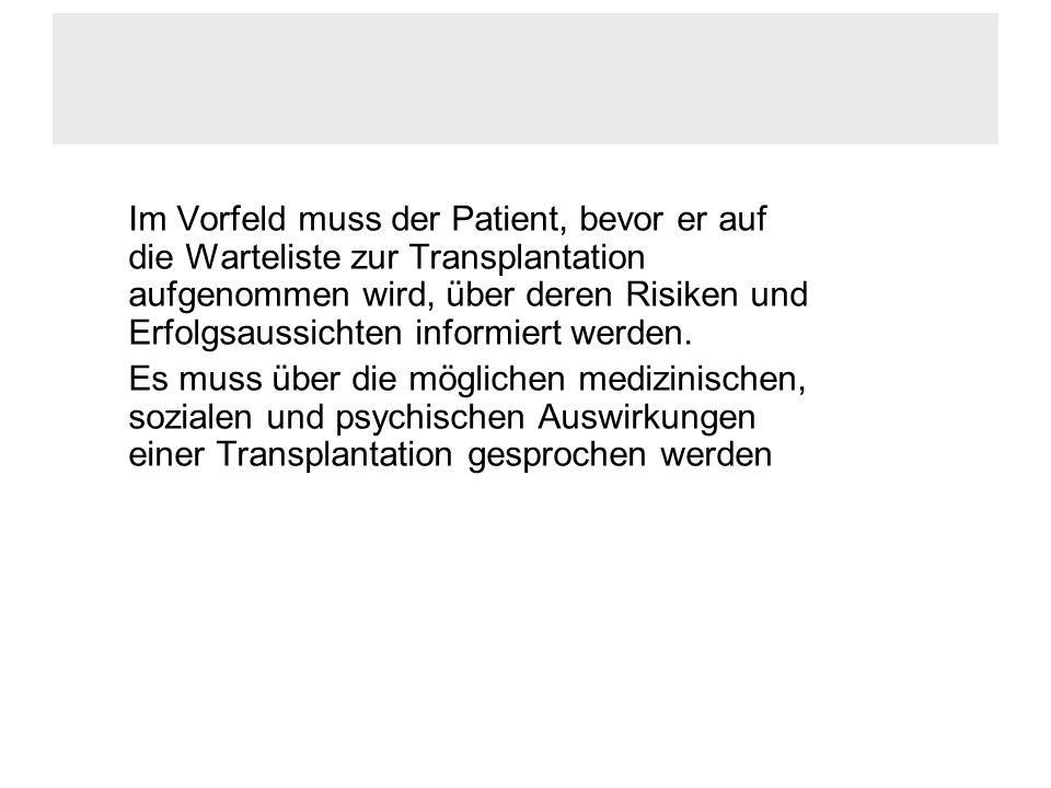 Vorraussetzung zur Aufnahme auf die Warteliste ist der Wunsch des Patienten die er mit seiner Einwilligung dokumentiert.