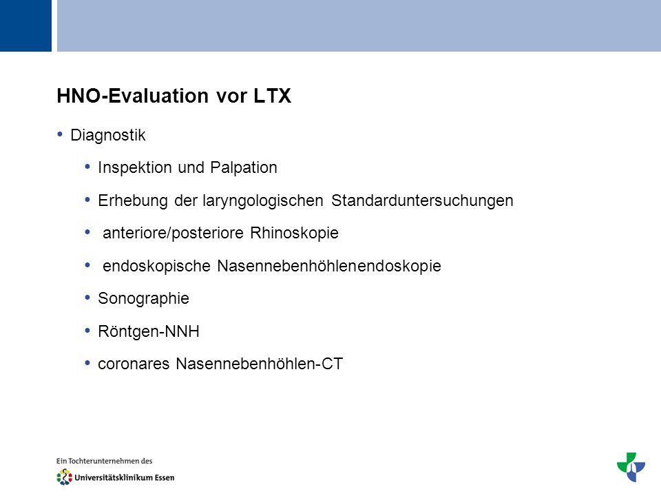 Titel HNO-Evaluation vor LTX Diagnostik Inspektion und Palpation Erhebung der laryngologischen Standarduntersuchungen anteriore/posteriore Rhinoskopie