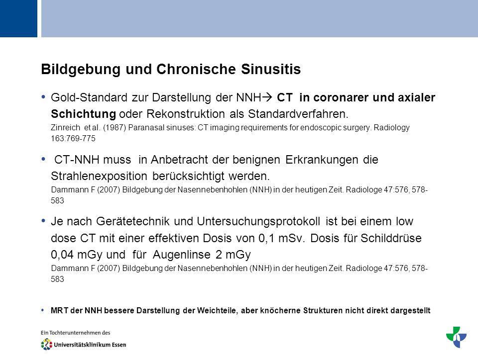 Titel Bildgebung und Chronische Sinusitis Gold-Standard zur Darstellung der NNH CT in coronarer und axialer Schichtung oder Rekonstruktion als Standar