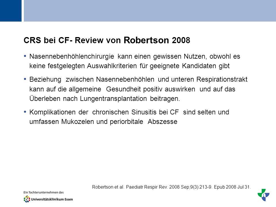 Titel CRS bei CF- Review von Robertson 2008 Nasennebenhöhlenchirurgie kann einen gewissen Nutzen, obwohl es keine festgelegten Auswahlkriterien für ge