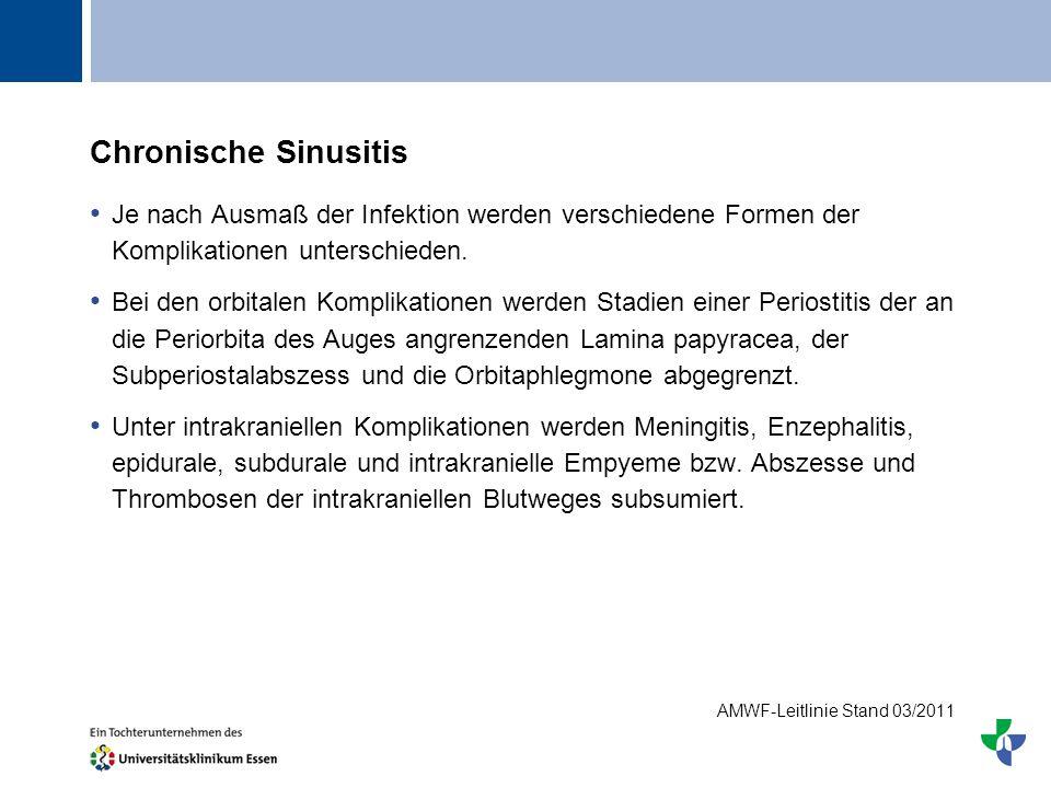 Titel Chronische Sinusitis Je nach Ausmaß der Infektion werden verschiedene Formen der Komplikationen unterschieden. Bei den orbitalen Komplikationen