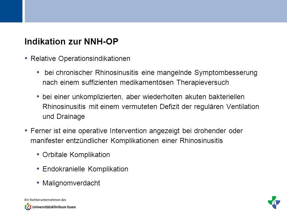 Titel Indikation zur NNH-OP Relative Operationsindikationen bei chronischer Rhinosinusitis eine mangelnde Symptombesserung nach einem suffizienten med