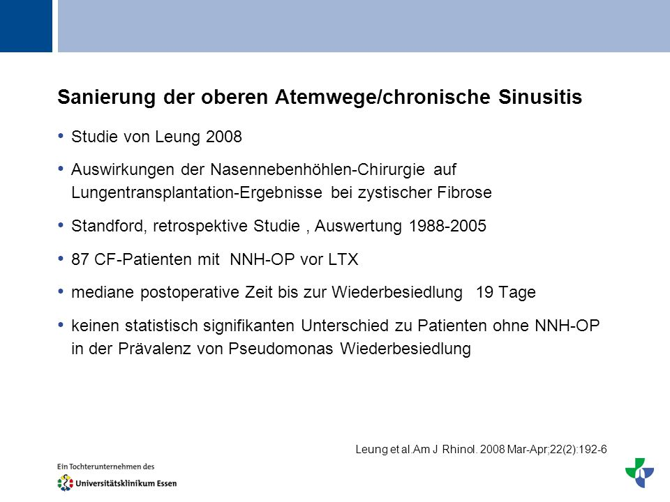 Titel Sanierung der oberen Atemwege/chronische Sinusitis Studie von Leung 2008 Auswirkungen der Nasennebenhöhlen-Chirurgie auf Lungentransplantation-E