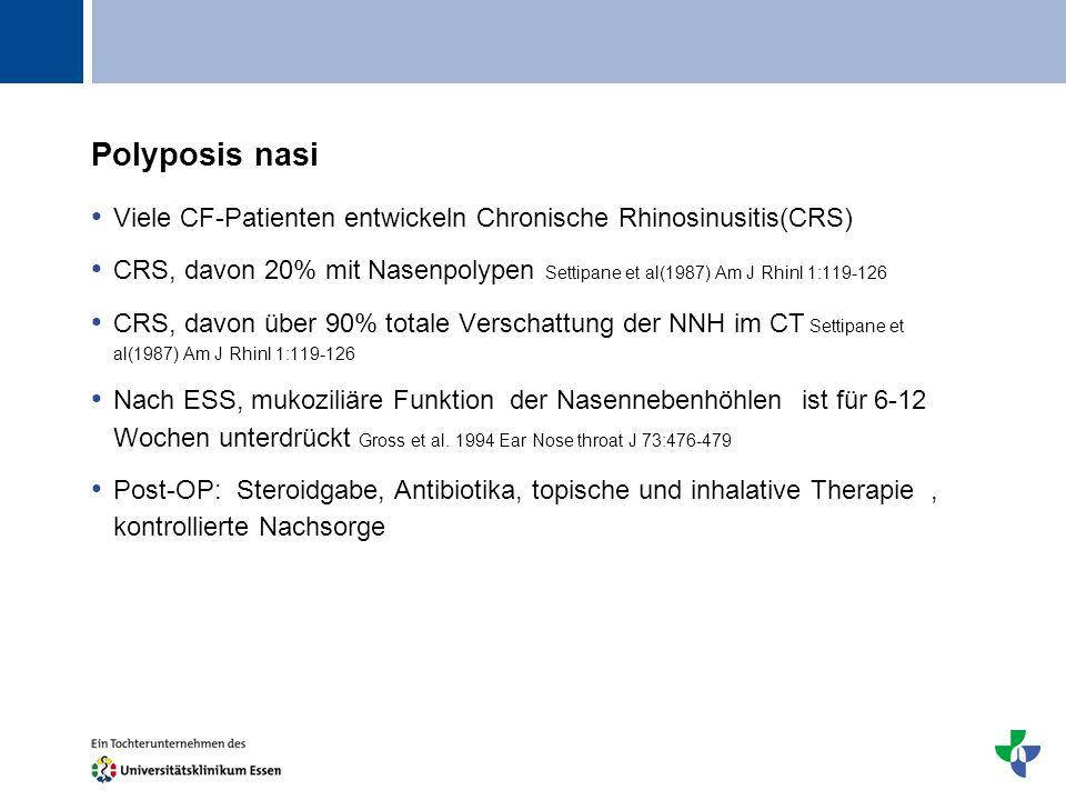 Titel Polyposis nasi Viele CF-Patienten entwickeln Chronische Rhinosinusitis(CRS) CRS, davon 20% mit Nasenpolypen Settipane et al(1987) Am J Rhinl 1:1