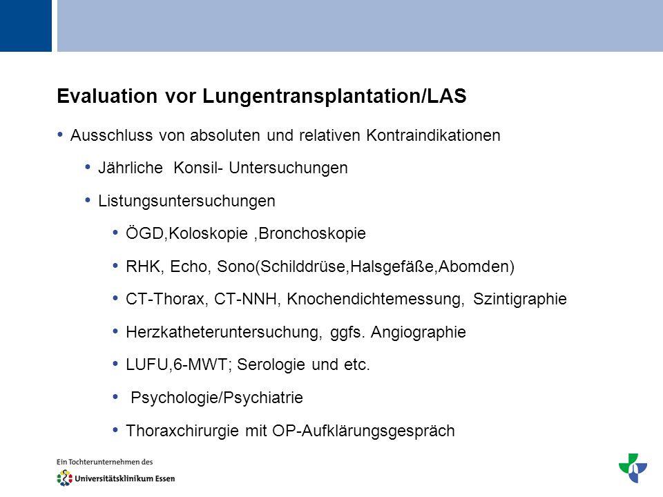 Titel Evaluation vor Lungentransplantation/LAS Ausschluss von absoluten und relativen Kontraindikationen Jährliche Konsil- Untersuchungen Listungsunte