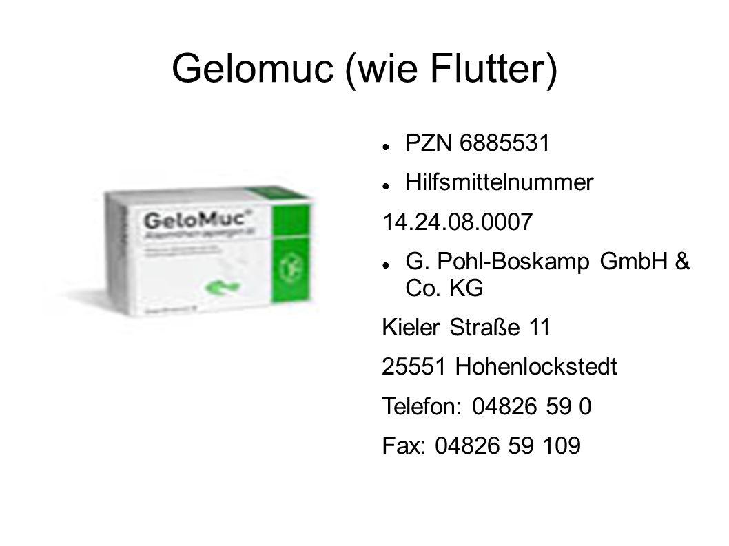 Gelomuc (wie Flutter) PZN 6885531 Hilfsmittelnummer 14.24.08.0007 G. Pohl-Boskamp GmbH & Co. KG Kieler Straße 11 25551 Hohenlockstedt Telefon: 04826 5