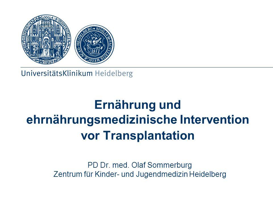 Ernährung und ehrnährungsmedizinische Intervention vor Transplantation PD Dr.