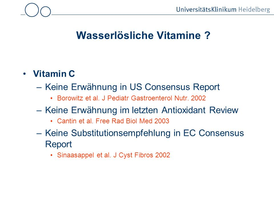 Wasserlösliche Vitamine .Vitamin C –Keine Erwähnung in US Consensus Report Borowitz et al.