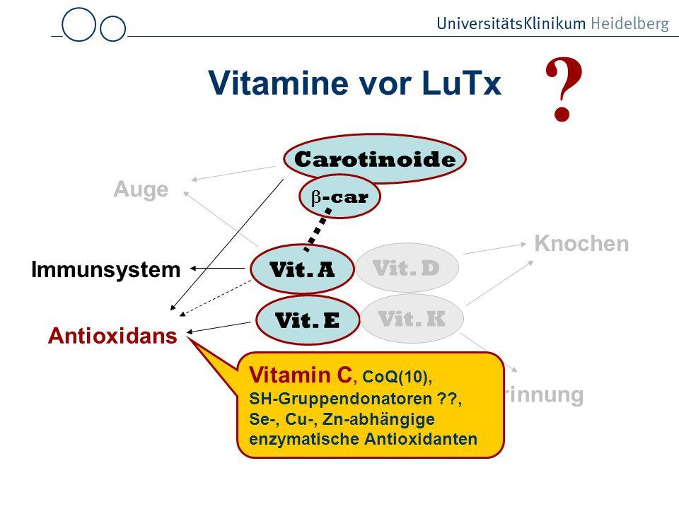 Vitamine vor LuTx Vit.A Vit. E Vit. D Vit.