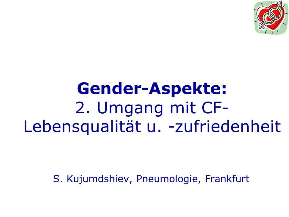 Gender-Aspekte: 2.Umgang mit CF- Lebensqualität u.
