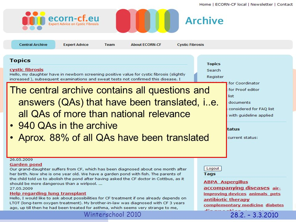 Winterschool 2010 28.2. – 3.3.2010 The central archive contains all questions and answers (QAs) that have been translated, i..e. all QAs of more than