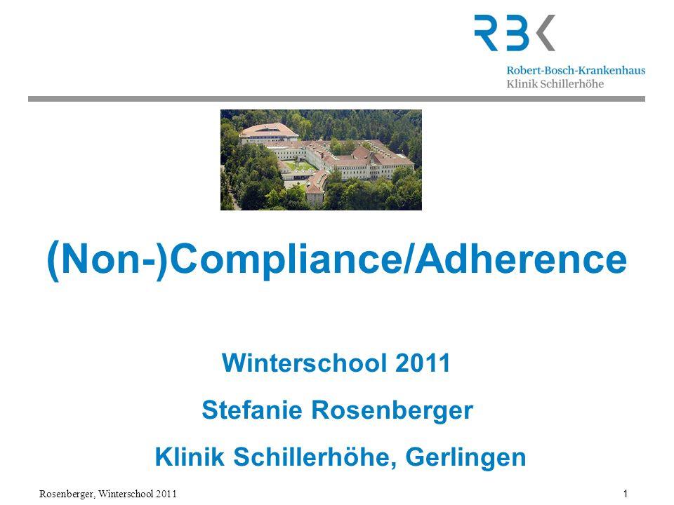 Rosenberger, Winterschool 2011 2 Von der Noncompliance zur Adherence Es ist noch nicht genug, eine Sache zu beweisen.