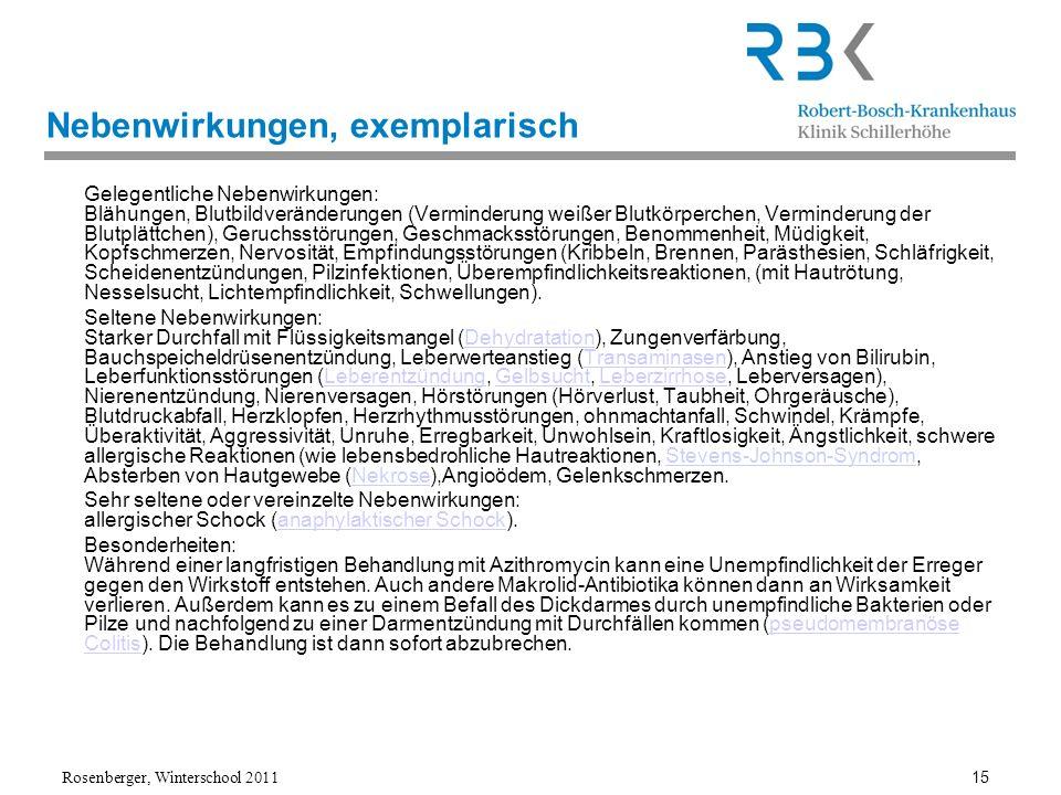 Rosenberger, Winterschool 2011 15 Nebenwirkungen, exemplarisch Gelegentliche Nebenwirkungen: Blähungen, Blutbildveränderungen (Verminderung weißer Blu