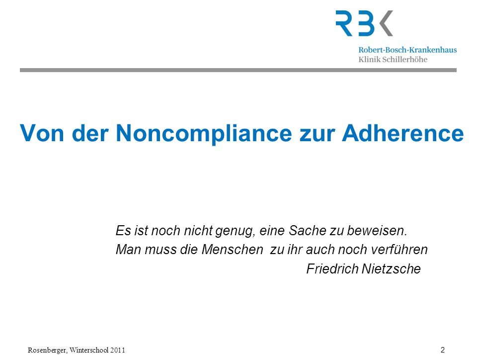 Rosenberger, Winterschool 2011 3 Definition Compliance: engl.:Übereinstimmung/ Gefügigkeit (Pons) Einhaltung von Verhaltensmaßregeln, Gesetzen und Richtlinien (Wikipedia) Ein Maß für die Dehnbarkeit von Körperstrukturen (Physik) Adherence: lat.